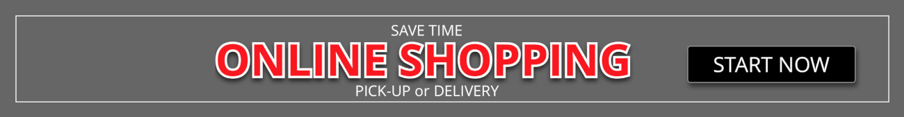 Online Shopping. Save Time, Pick-Up or Delivery.